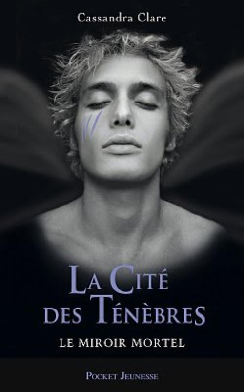 La cité des ténèbres/The mortal instruments, T3 : Le miroir mortel.
