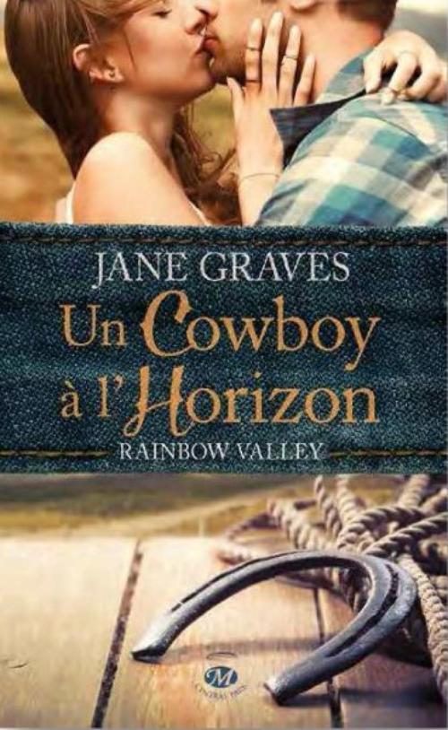 Rainbow Valley, Tome 1 : Un cowboy à l'horizon.
