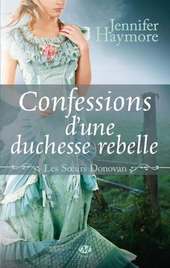 Les soeurs Donovan, Tome 2 : Confessions d'une duchesse rebelle.