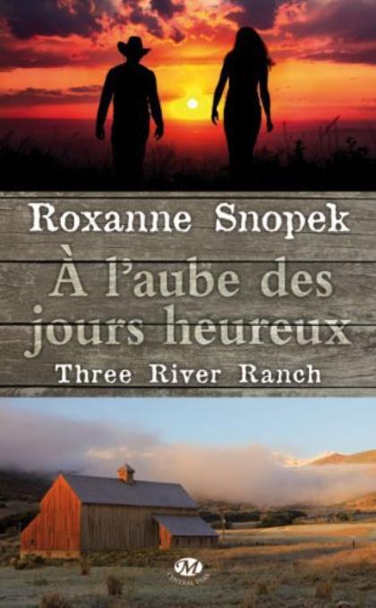 Three River Ranch, T1 : À l'aube des jours heureux.