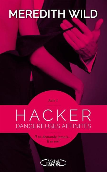 Hacker, Tome 1 : Dangereuses affinités.