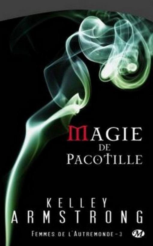Femmes de l'Autremonde, Tome 3 : Magie de Pacotille.