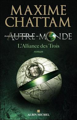 Maxime Chattam - Autre Monde, l'Alliance des Trois