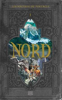 Mario Fecteau - Les maîtres du Pentacle tome 1 : Nord