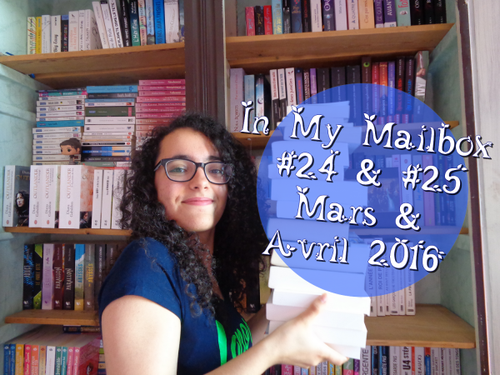 In My Mailbox #24 & #25 | Mars & Avril 2016