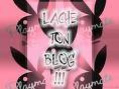 lache ton blog  et laisse tes com
