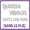 [SANS LE MIX] Quartier Insolite - Levez les bras