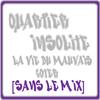 [SANS LE MIX] Quartier Insolite - La vie du mauvais côter (2009)