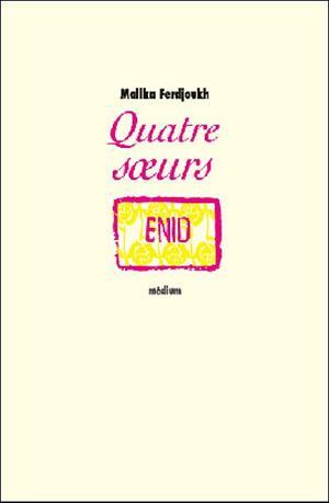 Quatre soeurs, tome 1 : Enid de Malika Ferdjoukh