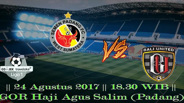 Prediksi Semen Padang vs Bali United 24 Agustus 2017 Liga 1 Indonesia