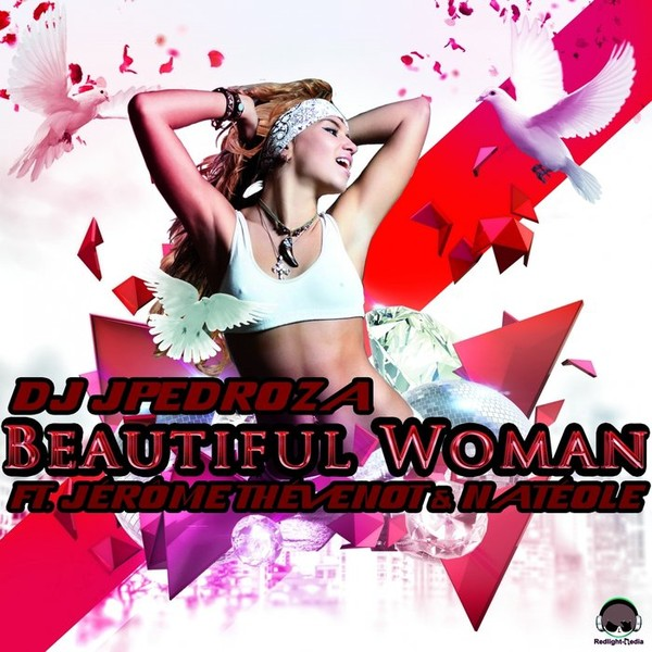 Buy Beautiful Woman (remixes) by Dj J Pedroza Feat Jerome Thevenot & Nateole on MP3 and WAV at Juno Download