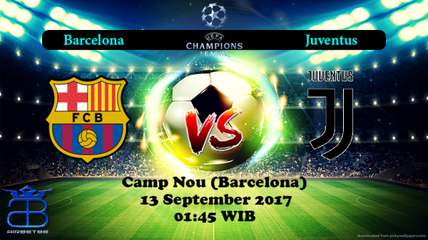 Prediksi Barcelona VS Juventus 13 September 2017