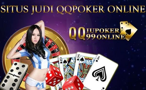 Agen Judi Poker QQ Online Terpercaya Di Indonesia | qqiupoker99online