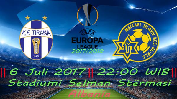 Prediksi Tirana vs Macabi Tel Aviv 6 July 2017, Liga Eropa 2017/2018