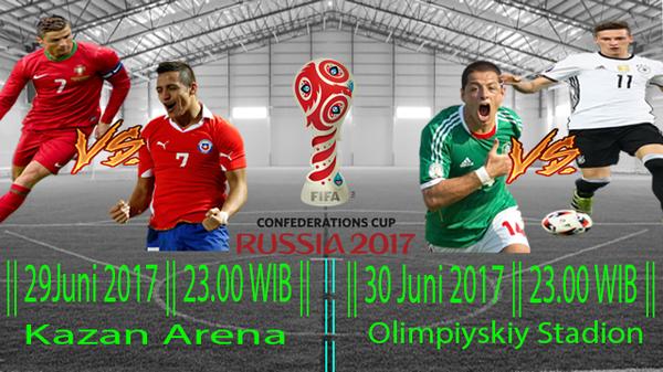 Semifinal Piala Konfederasi 2017 Rusia, 29 - 30 Juni 2017