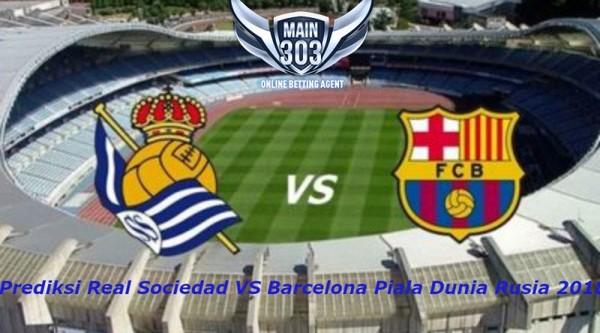 Prediksi Real Sociedad VS Barcelona Piala Dunia Rusia 2018 |