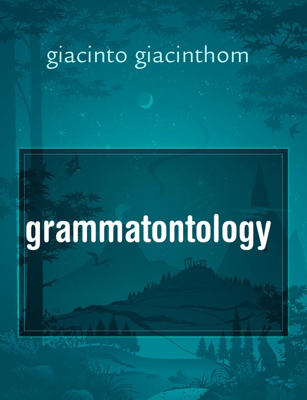 grammatontology, il racconto di giacinto giacinthom - Storiebrevi - ilmiolibro