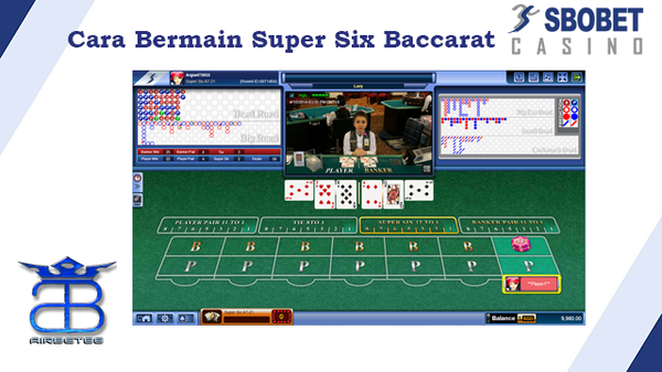 Cara bermain Super Six SBOBET Casino online   Airbet88  