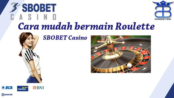 Cara mudah bermain roulette sbobet casino terpercaya 2017