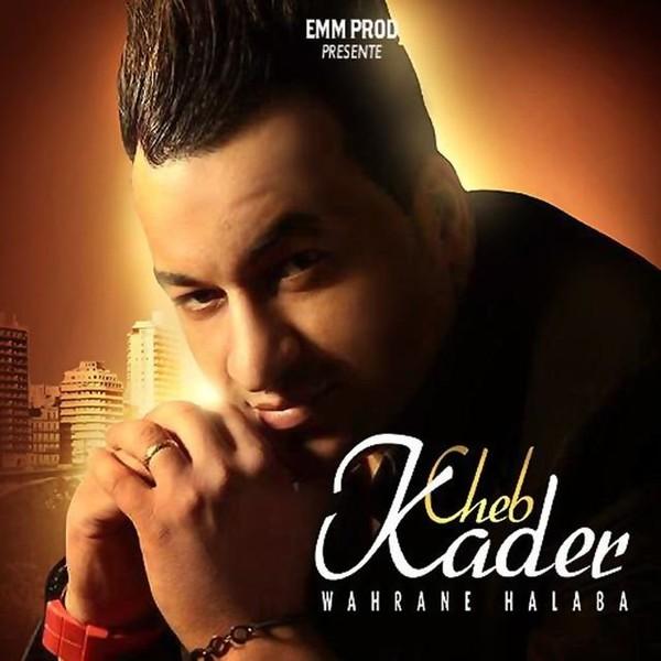 Wahrane halaba - Chant rai - Cheb Kader