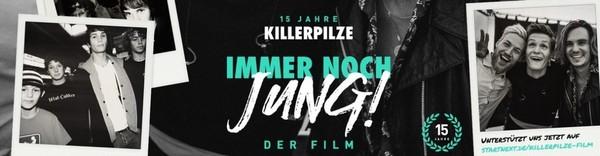 KILLERPILZE - 15 Jahre IMMER NOCH JUNG - Der Film - Startnext - startnext.com