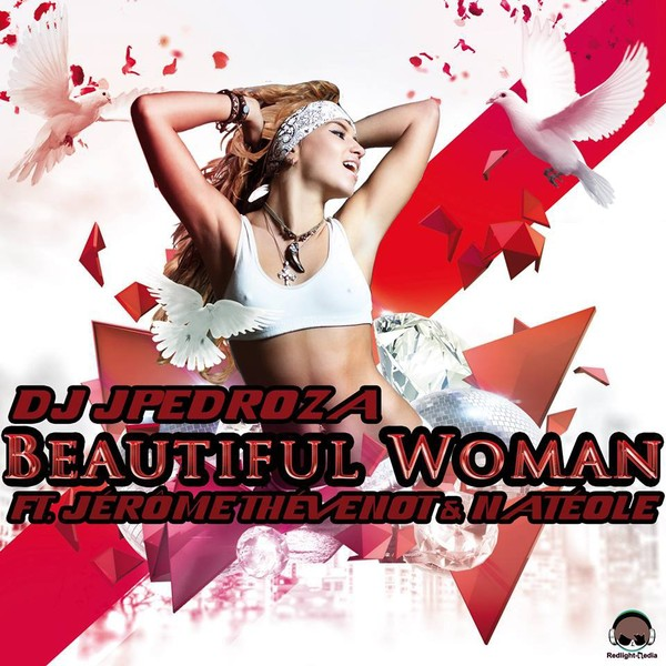 DJ JPedroza feat. Jérôme Thévenot & Natéole - Beautiful Woman