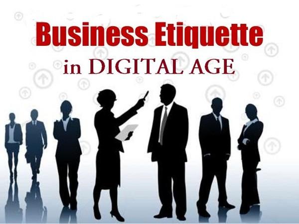 Business Etiquette Still Matters in Digital Age