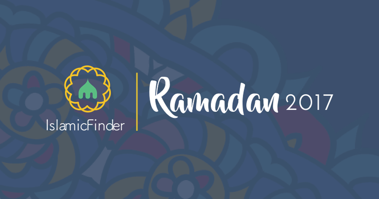 Ramadan 2017 - Special Islamic Month for Fasting | IslamicFinder