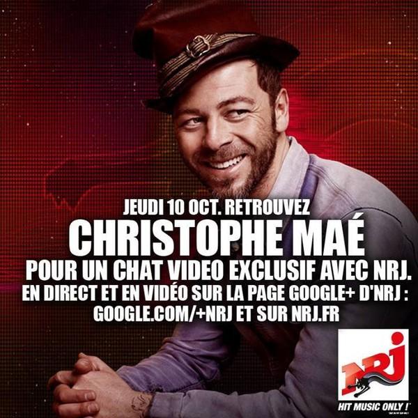 Jeudi 10 Octobre retrouvez Christophe Maé pour un chat vidéo exclusif avec NRJ !!!