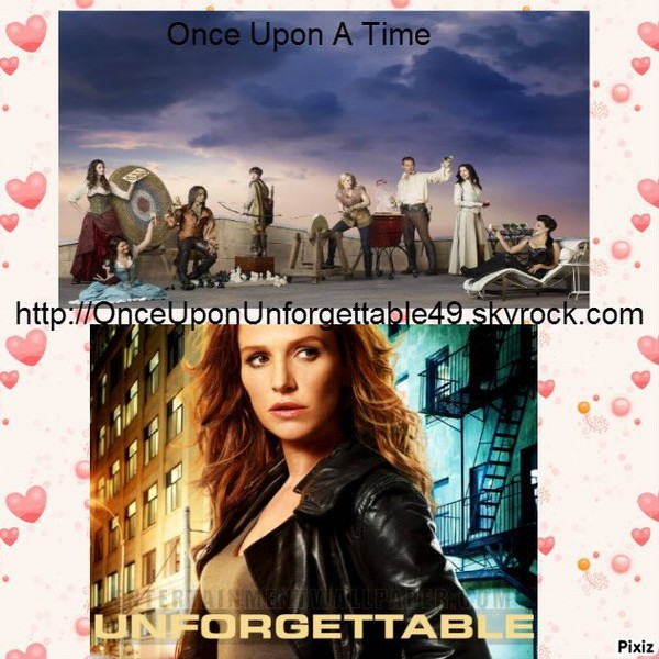 La série Once Upon A Time et Unforgettable
