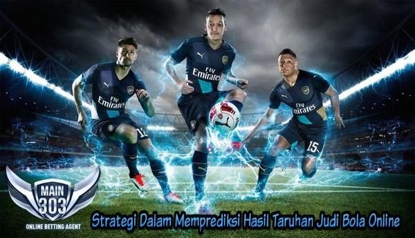 Strategi Dalam Memprediksi Hasil Taruhan Judi Bola Online