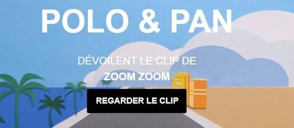 POLO & PAN dévoilent le clip de Zoom Zoom!   Muzikomag