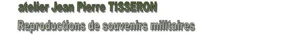 militaria - atelier Tisseron - Reproductions de militaria