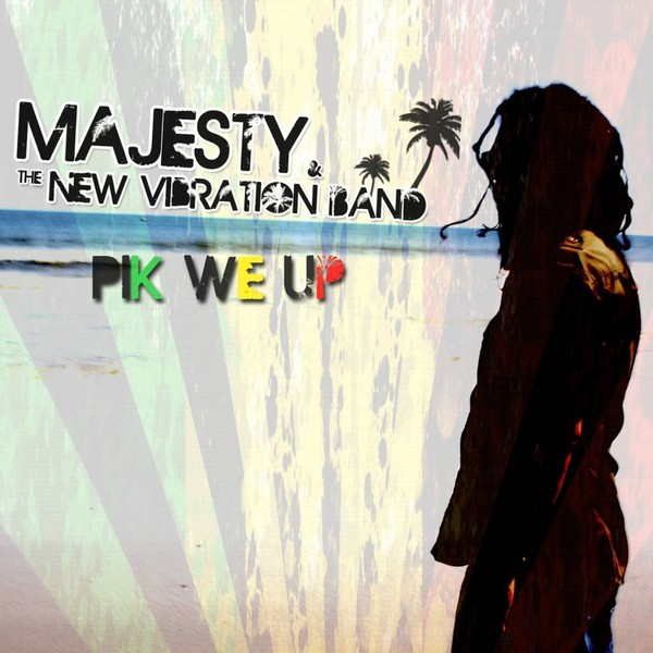 Pik We Up by MAJESTY and The New Vibration Band