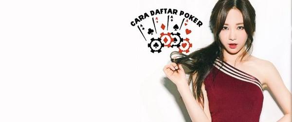 3 Cara Mudah Untuk Mendaftar di Situs Poker Online
