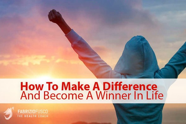 How To Make A Difference And Become A Winner In Life | Fabrizio Fusco |