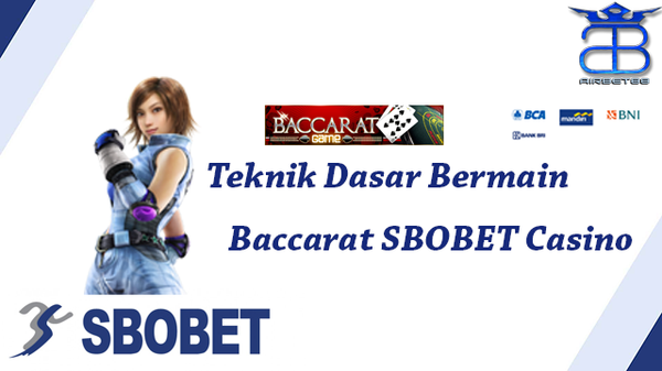Teknik dasar bermain Baccarat SBOBET casino | Airbet88 |