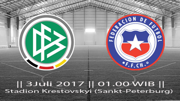 Laga Final Piala Konfederasi Antara Jerman vs Chile 3 July 2017