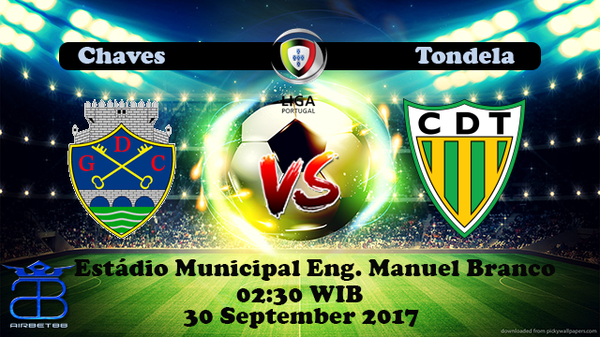 Prediksi Chaves VS Tondela 30 September 2017   Airbet88  