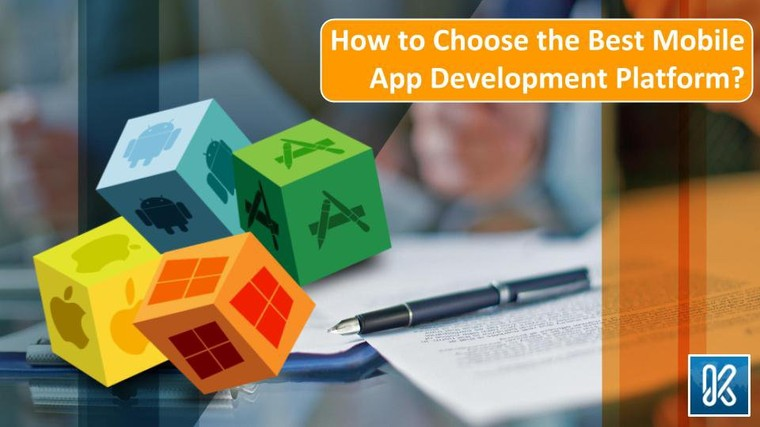 How to Choose the Best Mobile App Development Platform | Keyideas