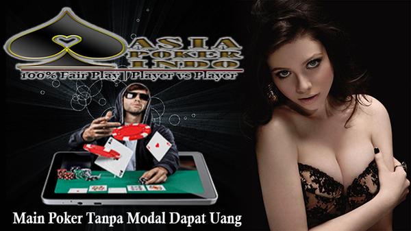 Main Poker Tanpa Modal Dapat Uang Bersama Asia Poker Indo