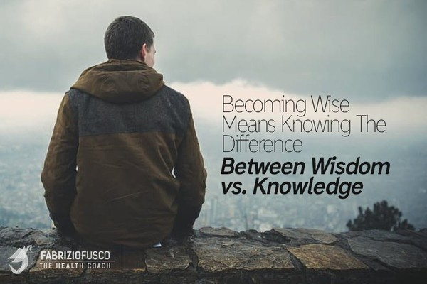 Becoming Wise:The Difference Between Wisdom vs Knowledge | Fabrizio Fusco