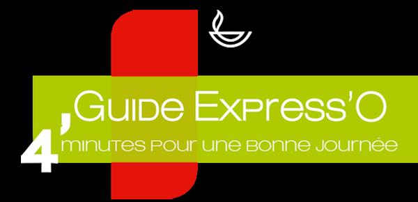 Guide Express'O - 4 minutes pour une bonne journée