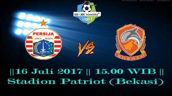 Prediksi Persija vs Borneo 16 July 2017 Liga 1 Indonesia