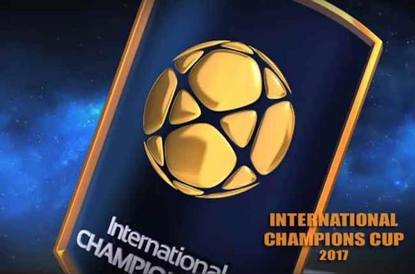 Jadwal International Champions Cup 18 Juli-24 Juli 2017 - Topbola.net