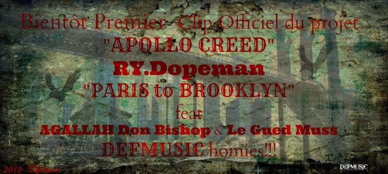 "RY Dopeman feat Agallah Don Bishop & Le Gued Muss ""Paris to Brooklyn"""