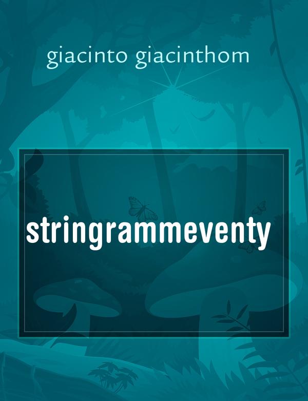 stringrammeventy, il racconto di giacinto giacinthom - Storiebrevi - ilmiolibro
