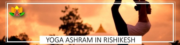 Yoga training Ashrams in Rishikesh | Yoga Ashram in Rishikesh
