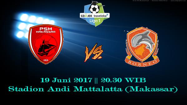 Prediksi PSM vs Borneo Senin, 19 Juni 2017