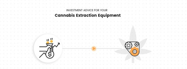 Investment Advice for Your Cannabis Extraction Equipment